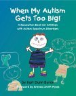 When My Autism Gets Too Big!: A Relaxation Book for Children with Autism Spectrum Disorders