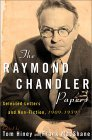 The Raymond Chandler Papers: Selected Letters and Nonfiction, 1909-1959