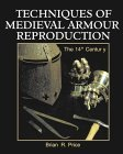 Techniques Of Medieval Armour Reproduction: The 14 Th Century