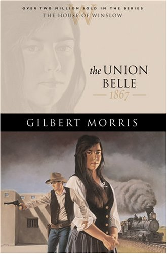 The Union Belle by Gilbert Morris