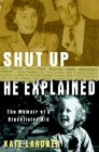 Shut Up He Explained: The Memoir of a Blacklisted Kid