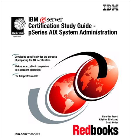 Ibm Eserver Certification Study Guide P Series Aix System Adm... by IBM Redbooks