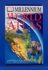 DK Millennium World Atlas: A Portrait of the Earth in the Year 2000