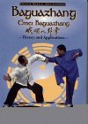 Baguazhang: Emei Baguazhang Theory and Applications