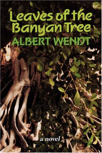 Leaves of the Banyan Tree by Albert Wendt
