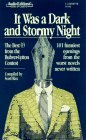 It Was a Dark and Stormy Night: 101 Funniest Opening Sentences from the Worst Novels Never Written