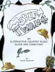 Modern Twang: An Alternative Country Music Guide and Directory