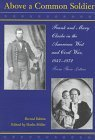 Above a Common Soldier: Frank and Mary Clarke in the American West and Civil War from Their Letters, 1847-1872