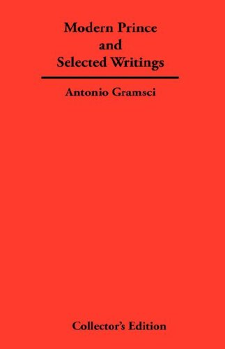 The Modern Prince and Selected Writings