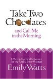 Take Two Chocolates and Call Me in the Morning: 12 Semi-Practical Solutions for the Really Busy Woman