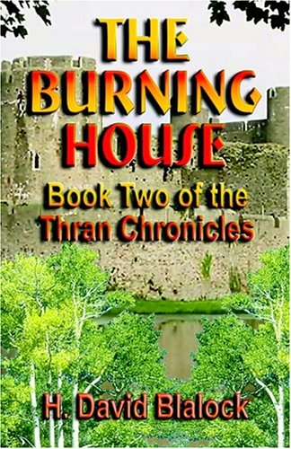 The Burning House: Book Two of the Thran Chronicles