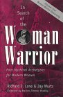 In Search of the Woman Warrior: Four Mythical Archetypes for Modern Women