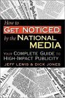 How to Get Noticed by the National Media: Your Complete Guide to High-Impact Publicity