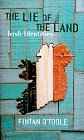 The Lie of the Land by Fintan O'Toole