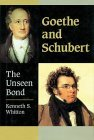 Goethe and Schubert: The Unseen Bond