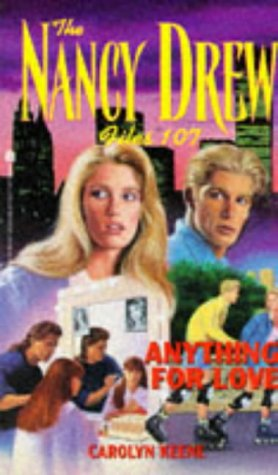 Anything for Love (Nancy Drew: Files, #107)