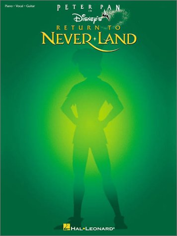Peter Pan in Disney's Return to Neverland by Hal Leonard Publishing Company