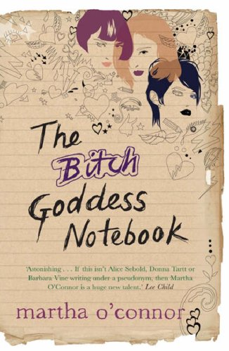 The Bitch Goddess Notebook by Martha O'Connor