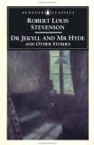 Dr. Jekyll and Mr. Hyde and Other Stories