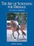 The Art of Schooling for Dressage: A Classical Approach