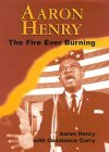 Aaron Henry: The Fire Ever Burning