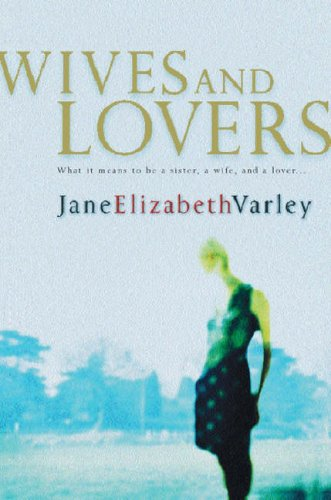Wives and Lovers by Jane Elizabeth Varley