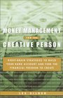 Money Management for the Creative Person: Right Brain Strategies to Build Your Bank Account and Find the Financial Freedom to Create