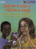 Sing Me a Story! Tell Me a Song!: Creative Curriculum Activities for Teachers of Young Children [With CDROM]
