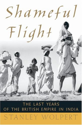 Shameful Flight by Stanley Wolpert