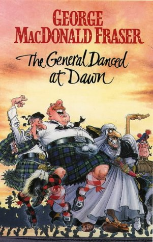 The General Danced at Dawn by George MacDonald Fraser