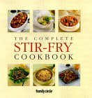 The Complete Stir Fry Cookbook (Family Circle)