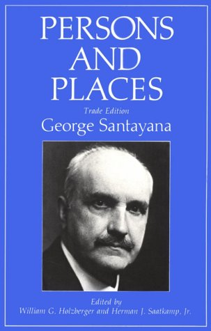 Persons and places, George Santayana
