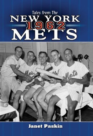 Tales from the 1962 New York Mets: A Collection of the Greatest Stories Ever Told