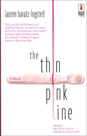 The Thin Pink Line by Lauren Baratz-Logsted
