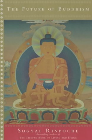 The Future Of Buddhism by Sogyal Rinpoche