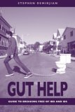 Gut Help: Guide To Breaking Free Of Ibd And Ibs