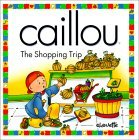 Caillou: The Shopping Trip (North Star (Caillou))