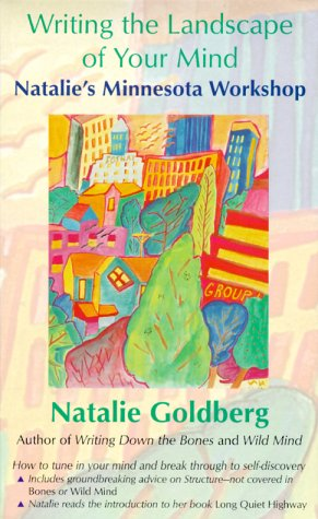 Writing The Landscape Of Your Mind by Natalie Goldberg