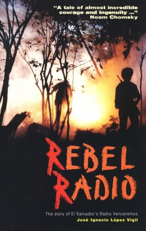 Rebel Radio by José Ignacio Lopez Vigil