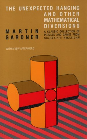The Unexpected Hanging and Other Mathematical Diversions