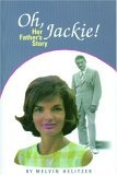 Oh Jackie!: Her Father's Story