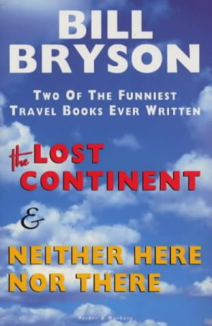 The Lost Continent & Neither Here Nor There by Bill Bryson