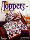 Toppers: Small Quilts to Accent Any Decor