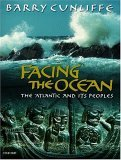 Facing the Ocean by Barry W. Cunliffe