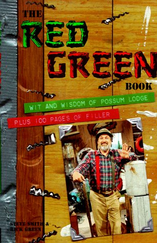 The Red Green Book: Wit and Wisdom of Possum Lodge