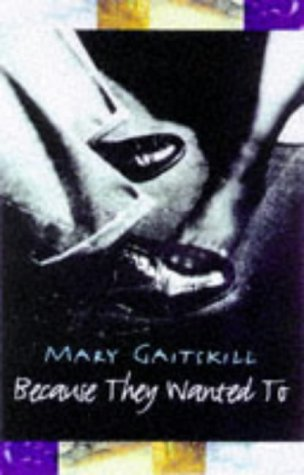 Because They Wanted to by Mary Gaitskill