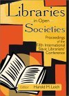 Libraries in Open Societies by Harold M. Leich