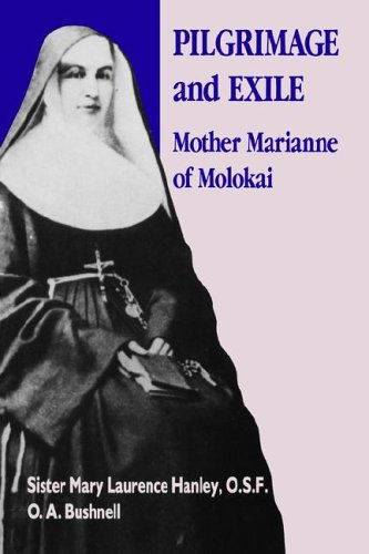 Pilgrimage and Exile: Mother Marianne of Molokai