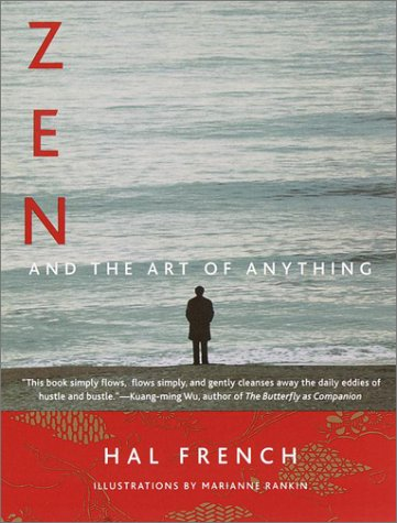 Zen and the Art of Anything by Hal French