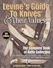 Levine's Guide to Knives & Their Values